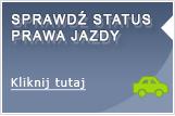 Sprawdź status prawa jazdy - kliknij tutaj